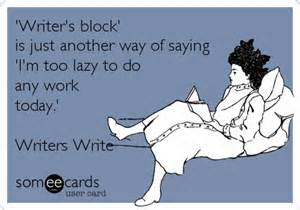 Writers Block: An Excuse