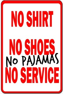 no-pajamas-no-service-sign